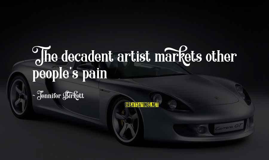 Dulcinea Love Sayings By Jennifer Birkett: The decadent artist markets other people's pain