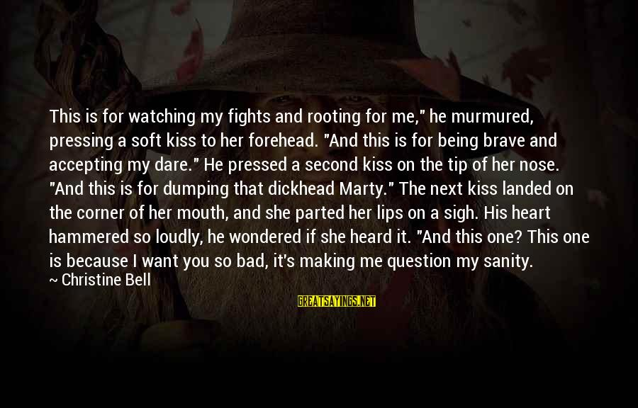 """Dumping Her Sayings By Christine Bell: This is for watching my fights and rooting for me,"""" he murmured, pressing a soft"""