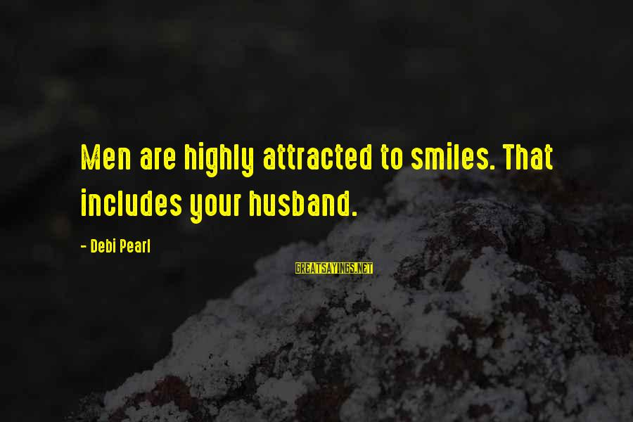 Dune 2000 Fremen Sayings By Debi Pearl: Men are highly attracted to smiles. That includes your husband.