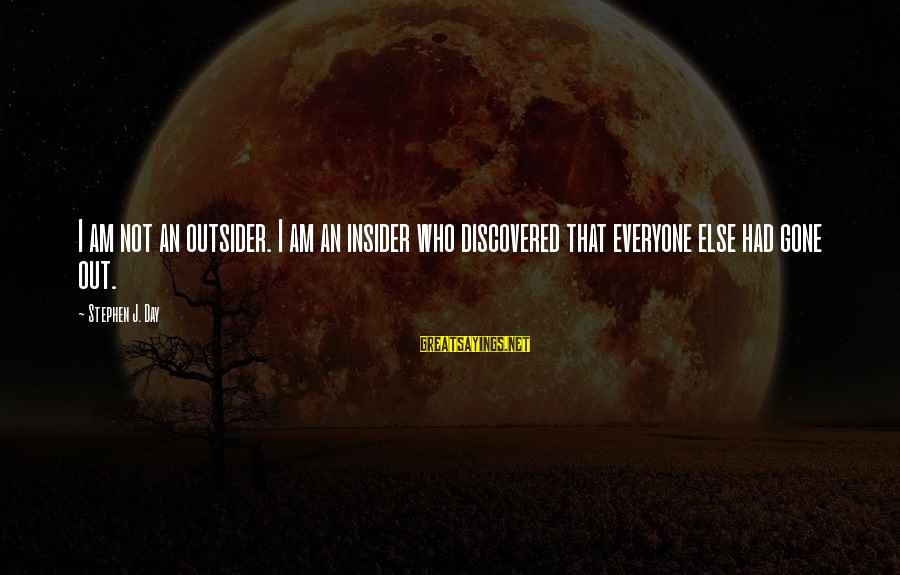 Durarara Vorona Sayings By Stephen J. Day: I am not an outsider. I am an insider who discovered that everyone else had