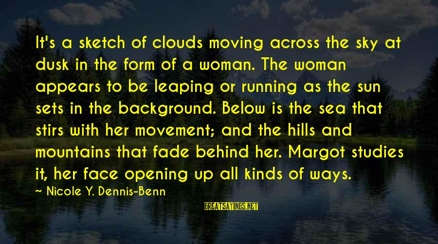Dusk Sky Sayings By Nicole Y. Dennis-Benn: It's a sketch of clouds moving across the sky at dusk in the form of