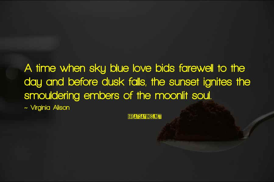 Dusk Sky Sayings By Virginia Alison: A time when sky blue love bids farewell to the day and before dusk falls,
