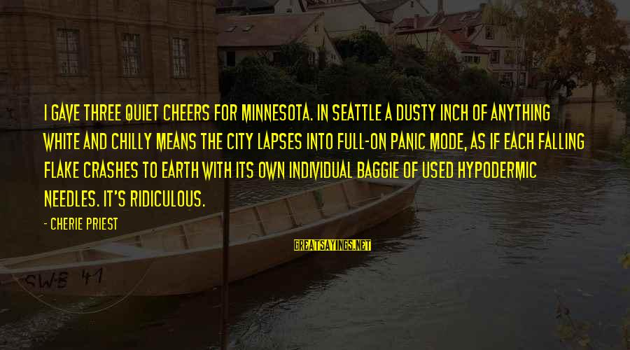 Dusty's Sayings By Cherie Priest: I gave three quiet cheers for Minnesota. In Seattle a dusty inch of anything white