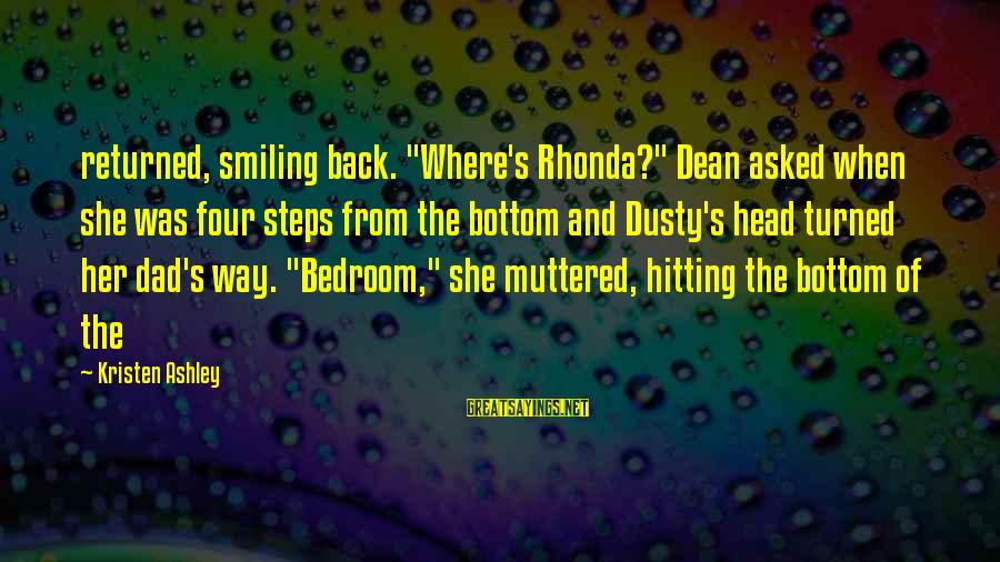 """Dusty's Sayings By Kristen Ashley: returned, smiling back. """"Where's Rhonda?"""" Dean asked when she was four steps from the bottom"""