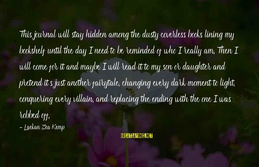Dusty's Sayings By Laekan Zea Kemp: This journal will stay hidden among the dusty coverless books lining my bookshelf until the