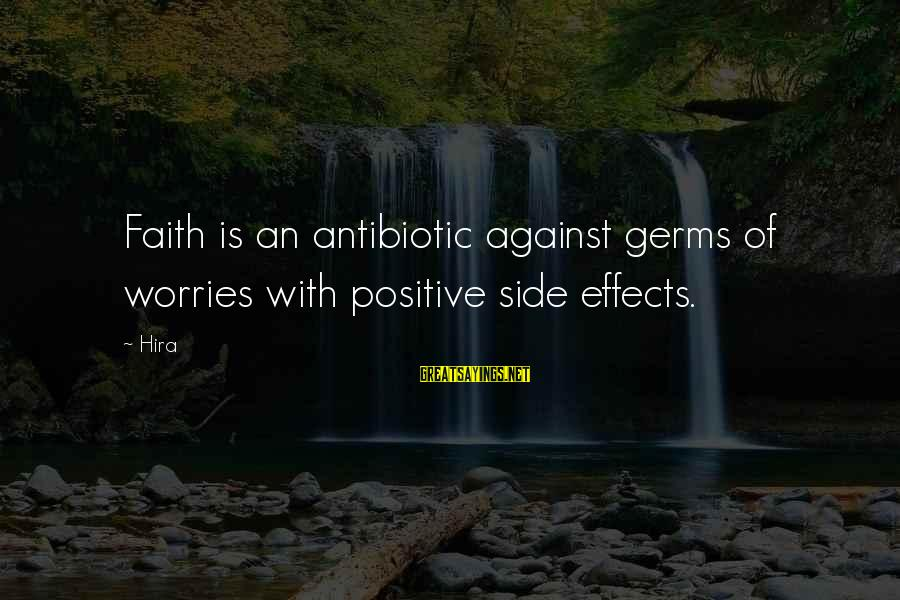 Dwmtm Sayings By Hira: Faith is an antibiotic against germs of worries with positive side effects.