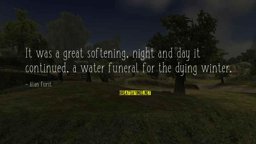 Dying For Sayings By Alan Furst: It was a great softening, night and day it continued, a water funeral for the