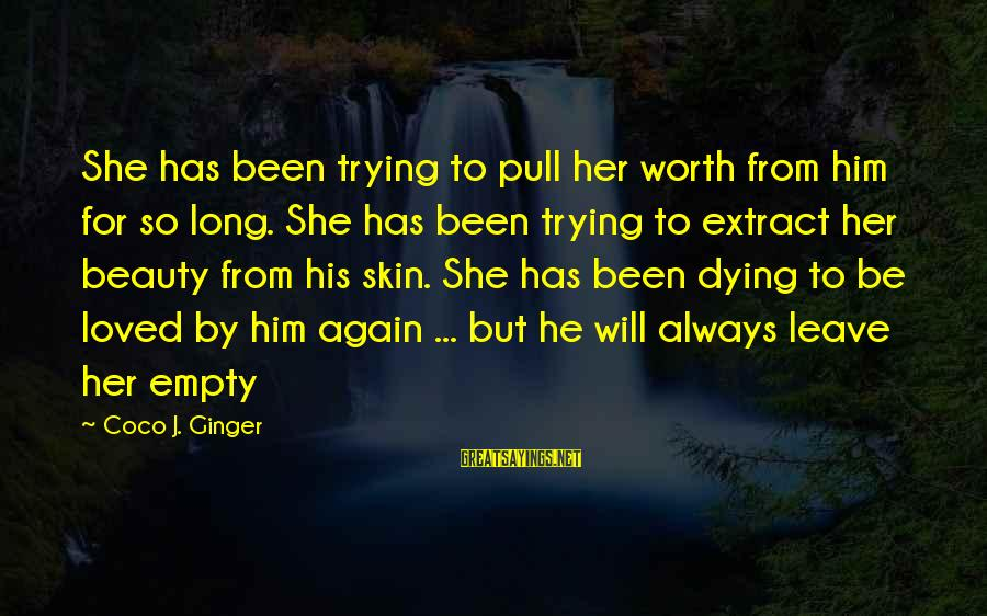 Dying For Sayings By Coco J. Ginger: She has been trying to pull her worth from him for so long. She has
