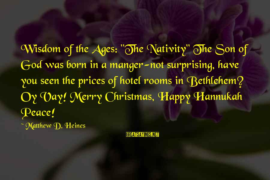"""D'you Sayings By Matthew D. Heines: Wisdom of the Ages: """"The Nativity"""" The Son of God was born in a manger-not"""