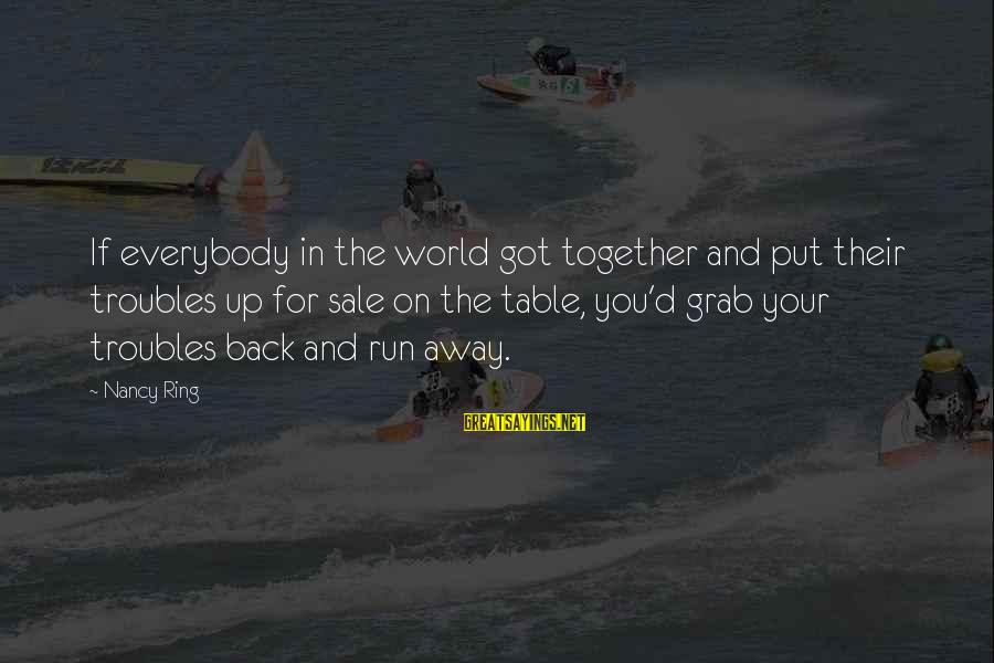 D'you Sayings By Nancy Ring: If everybody in the world got together and put their troubles up for sale on