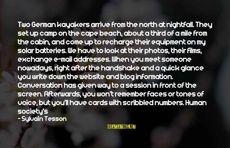 E Session Sayings By Sylvain Tesson: Two German kayakers arrive from the north at nightfall. They set up camp on the