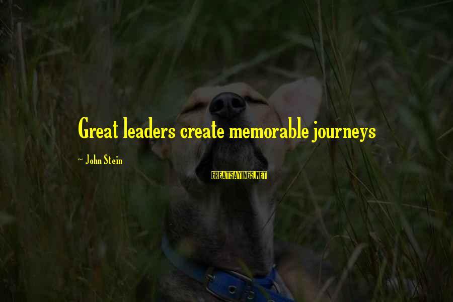 Eaarth Bill Mckibben Sayings By John Stein: Great leaders create memorable journeys