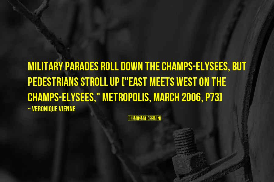 """East Meets West Sayings By Veronique Vienne: Military parades roll down the Champs-Elysees, but pedestrians stroll up [""""East Meets West on the"""