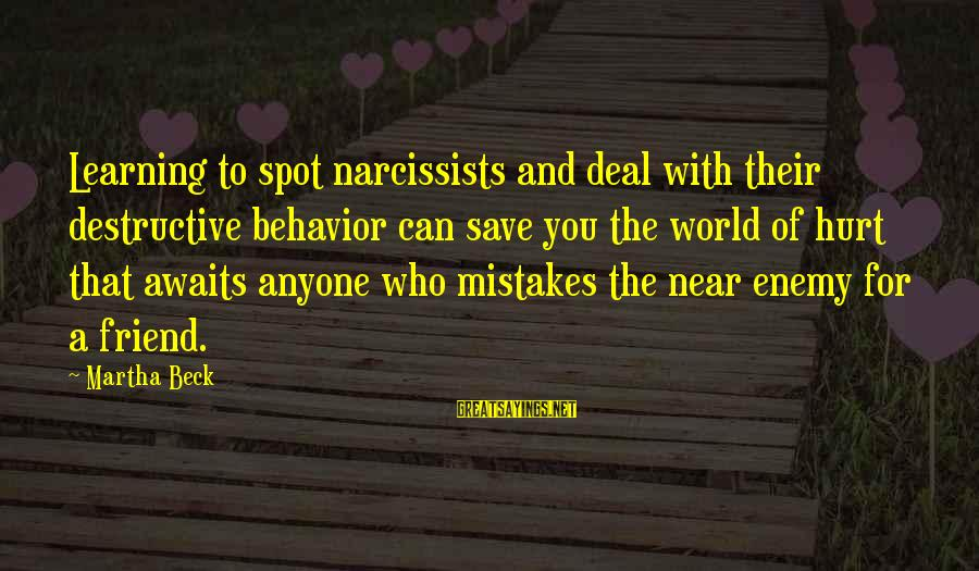 Easter Chocolate Sayings By Martha Beck: Learning to spot narcissists and deal with their destructive behavior can save you the world