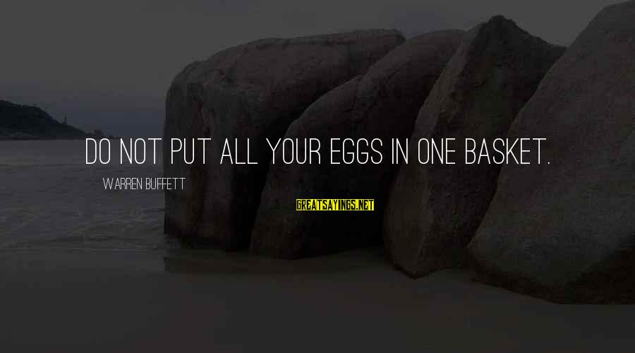 Easter Chocolate Sayings By Warren Buffett: Do not put all your eggs in one basket.