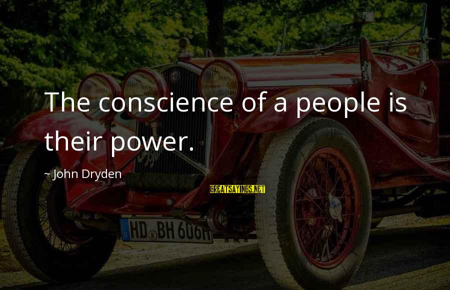 Easter Dessert Sayings By John Dryden: The conscience of a people is their power.
