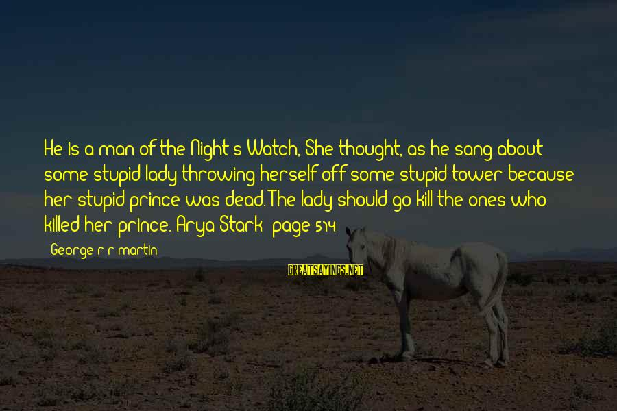 Easter Weekend Sayings By George R R Martin: He is a man of the Night's Watch, She thought, as he sang about some