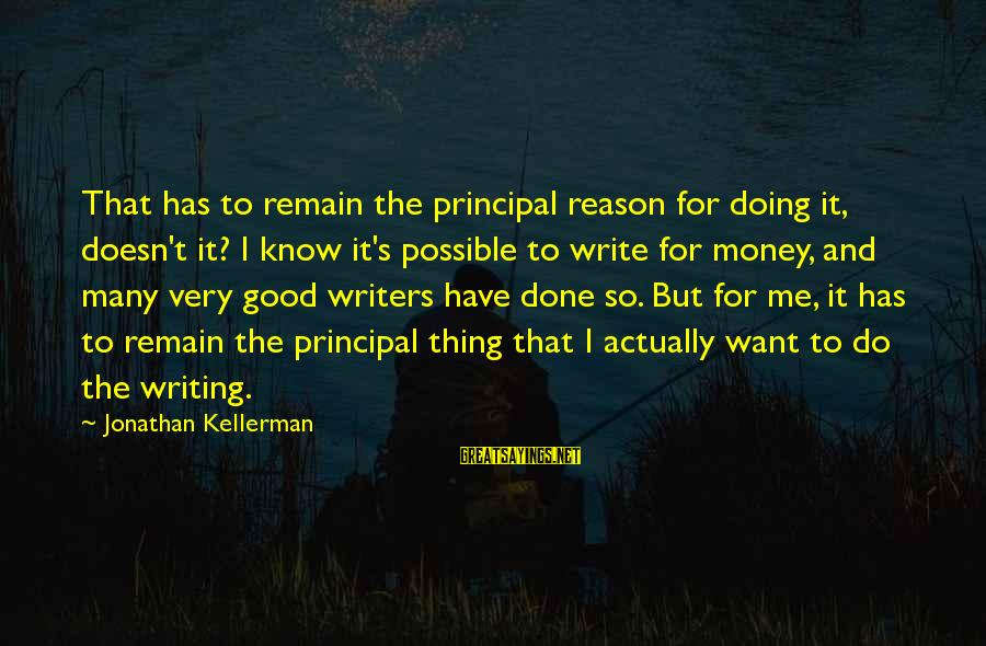 Ebettene Sayings By Jonathan Kellerman: That has to remain the principal reason for doing it, doesn't it? I know it's