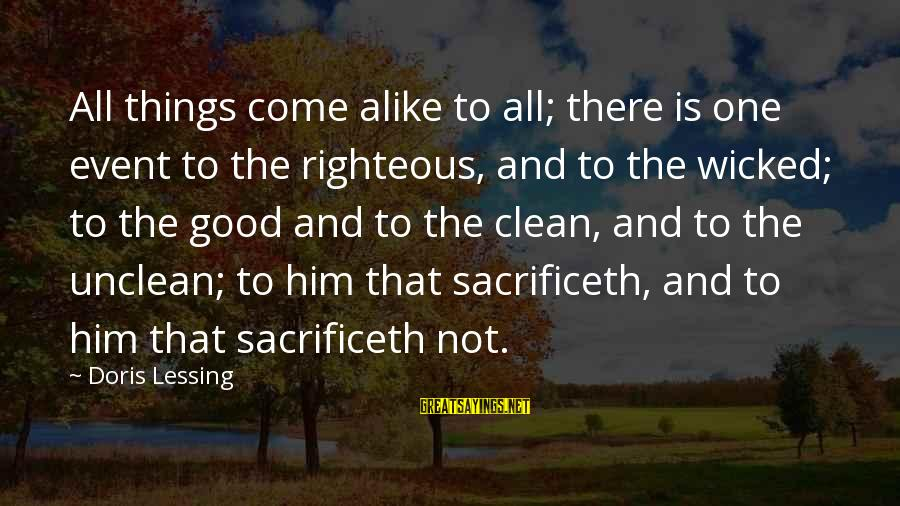 Ecclesiastes Sayings By Doris Lessing: All things come alike to all; there is one event to the righteous, and to