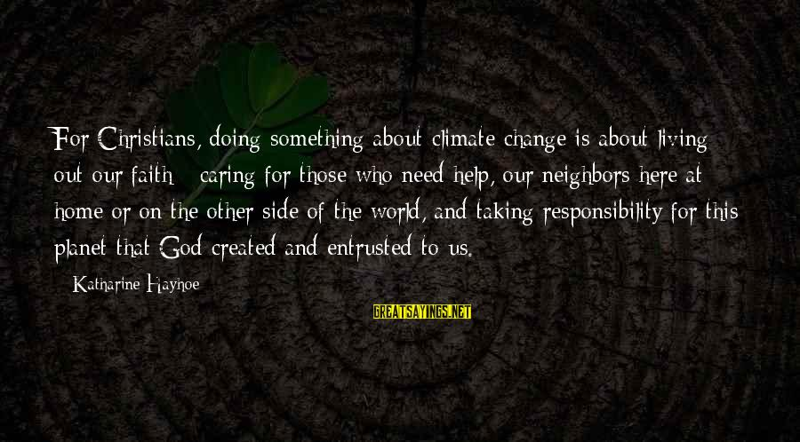 Edgar Derby Sayings By Katharine Hayhoe: For Christians, doing something about climate change is about living out our faith - caring