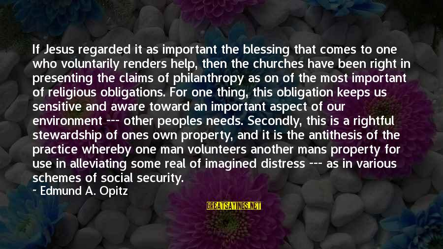 Edmund Opitz Sayings By Edmund A. Opitz: If Jesus regarded it as important the blessing that comes to one who voluntarily renders