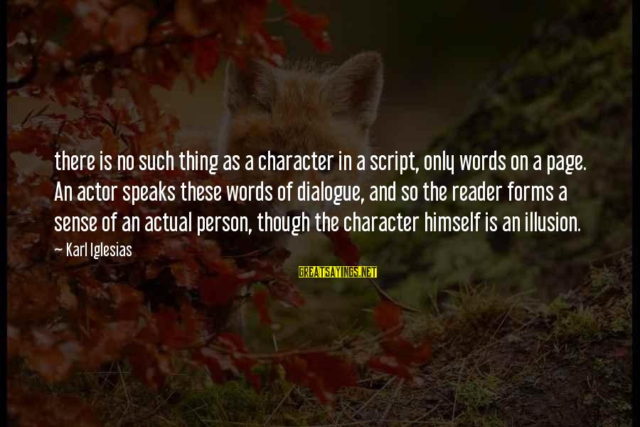 Education In Sanskrit Pdf Sayings By Karl Iglesias: there is no such thing as a character in a script, only words on a