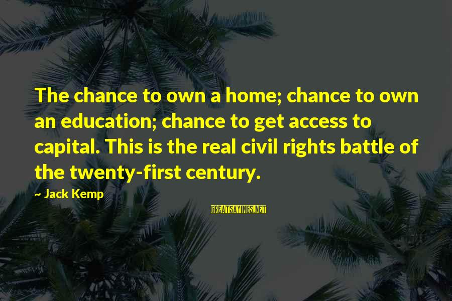 Education Is First Sayings By Jack Kemp: The chance to own a home; chance to own an education; chance to get access