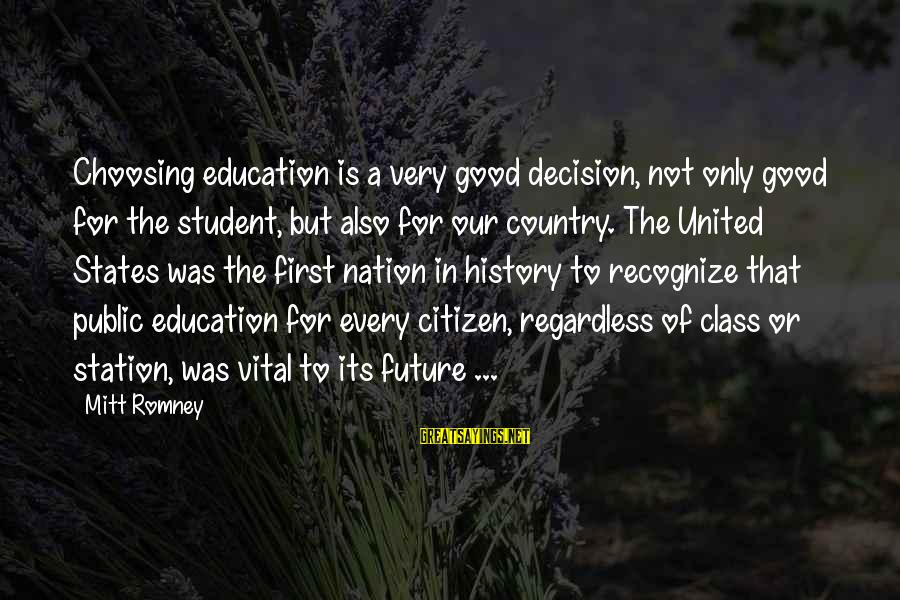 Education Is First Sayings By Mitt Romney: Choosing education is a very good decision, not only good for the student, but also