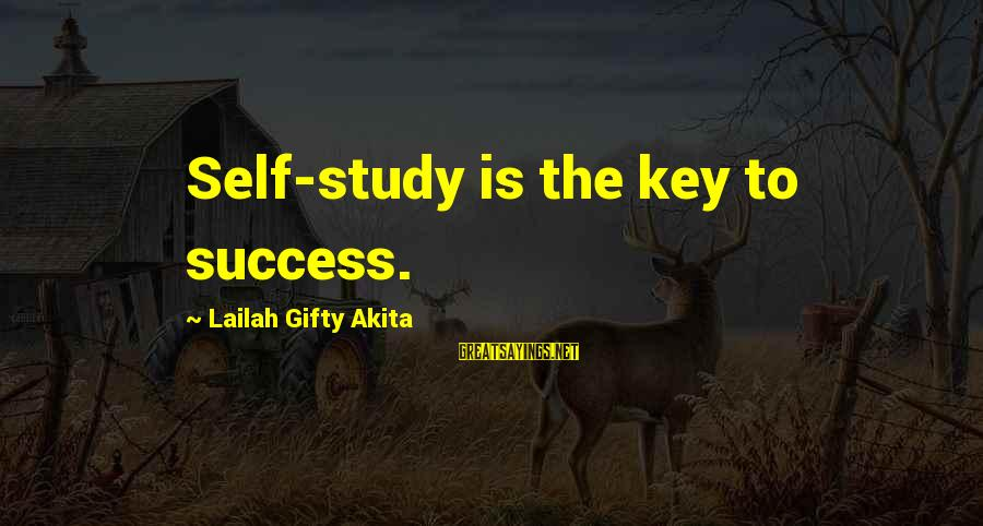 Education Is Not The Key To Success Sayings By Lailah Gifty Akita: Self-study is the key to success.