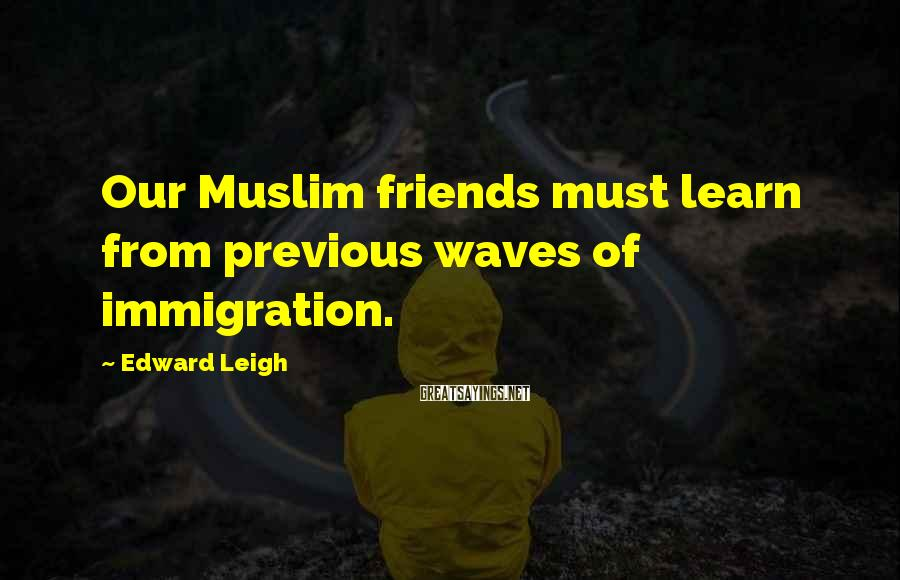Edward Leigh Famous Quotes Sayings Quotations