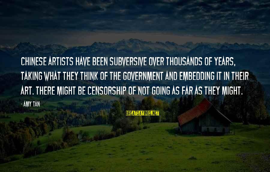 Eeeeeeeever Sayings By Amy Tan: Chinese artists have been subversive over thousands of years, taking what they think of the