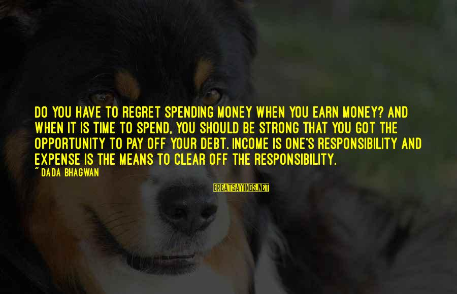 Eeeeeeeever Sayings By Dada Bhagwan: Do you have to regret spending money when you earn money? And when it is