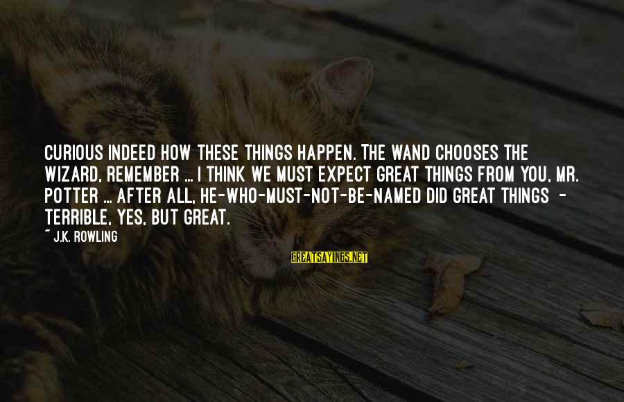 Eid Ul Fitr 2015 Greetings Sayings By J.K. Rowling: Curious indeed how these things happen. The wand chooses the wizard, remember ... I think
