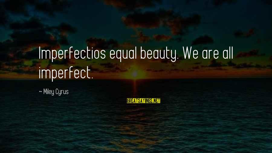 Eid Ul Fitr 2015 Greetings Sayings By Miley Cyrus: Imperfectios equal beauty. We are all imperfect.