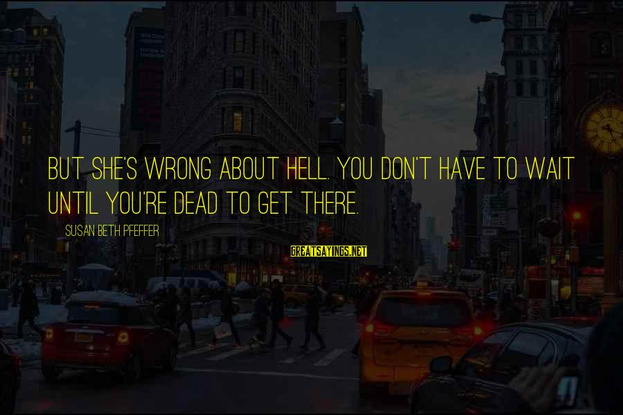 Eid Ul Fitr 2015 Greetings Sayings By Susan Beth Pfeffer: But she's wrong about hell. You don't have to wait until you're dead to get