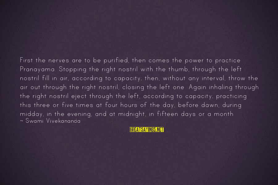 Eject Sayings By Swami Vivekananda: First the nerves are to be purified, then comes the power to practice Pranayama. Stopping