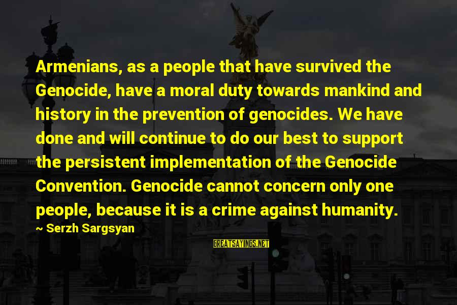 Ekklesia Sayings By Serzh Sargsyan: Armenians, as a people that have survived the Genocide, have a moral duty towards mankind