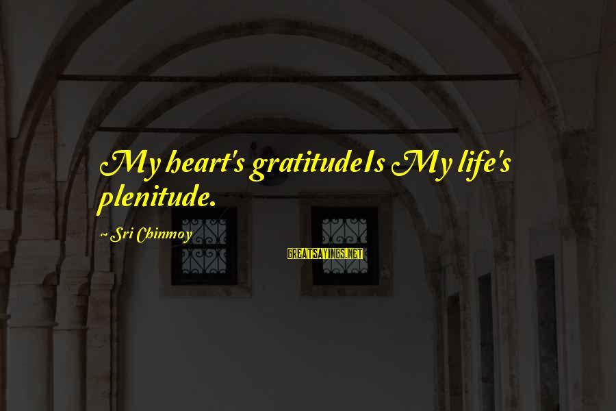 Ekklesia Sayings By Sri Chinmoy: My heart's gratitudeIs My life's plenitude.