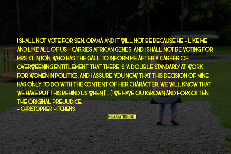 Elections Politics Sayings By Christopher Hitchens: I shall not vote for Sen. Obama and it will not be because he -