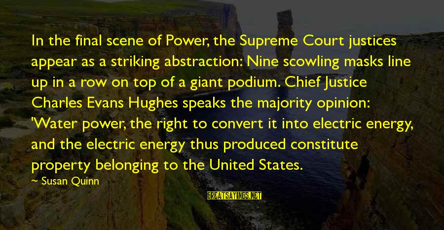 Electric Power Sayings By Susan Quinn: In the final scene of Power, the Supreme Court justices appear as a striking abstraction: