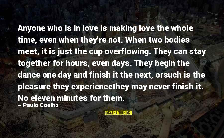 Eleven Minutes Sayings By Paulo Coelho: Anyone who is in love is making love the whole time, even when they're not.