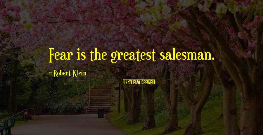 Elizabeth Debicki Sayings By Robert Klein: Fear is the greatest salesman.