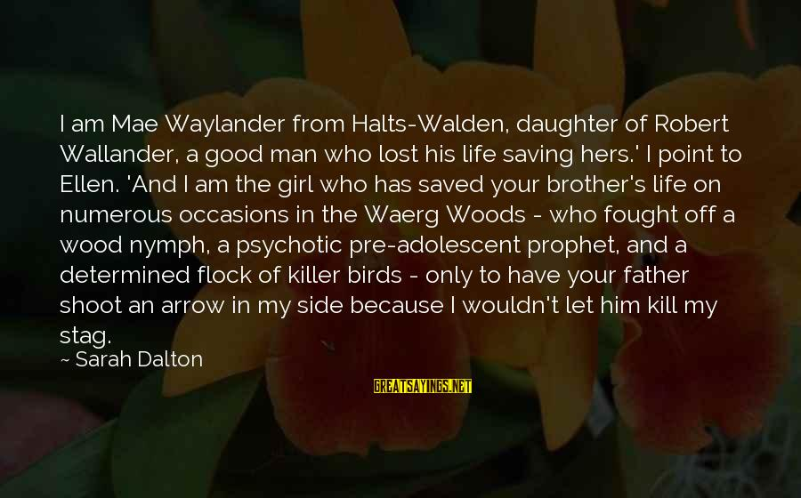 Ellen Wood Sayings By Sarah Dalton: I am Mae Waylander from Halts-Walden, daughter of Robert Wallander, a good man who lost