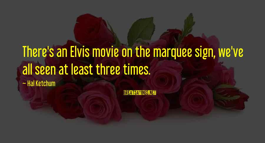 Elvis's Sayings By Hal Ketchum: There's an Elvis movie on the marquee sign, we've all seen at least three times.