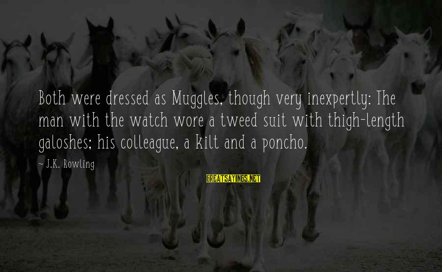 Embarrassing Photos Sayings By J.K. Rowling: Both were dressed as Muggles, though very inexpertly: The man with the watch wore a