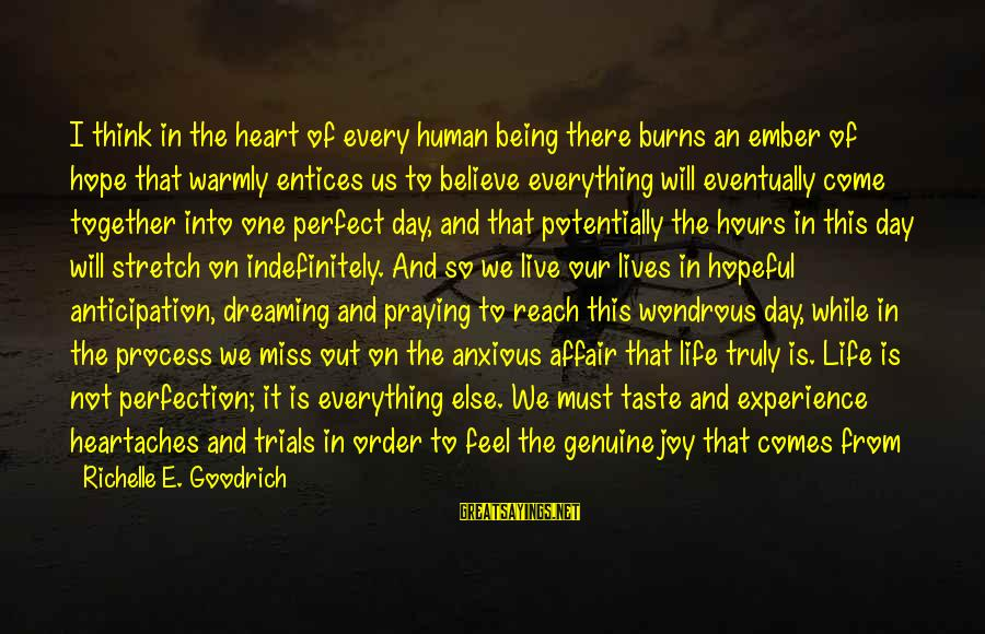 Ember Sayings By Richelle E. Goodrich: I think in the heart of every human being there burns an ember of hope