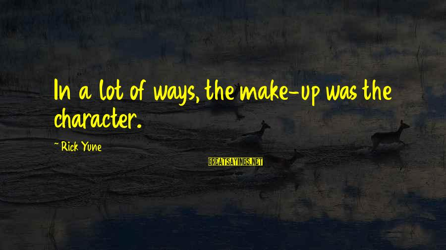 Emerytur Sayings By Rick Yune: In a lot of ways, the make-up was the character.