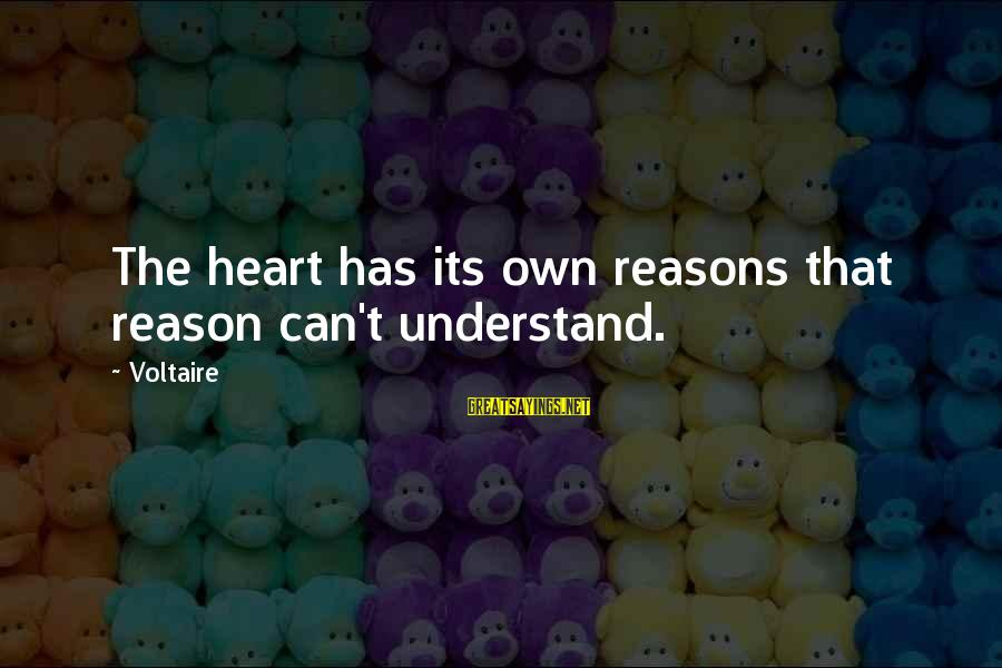 Emotion Love Sayings By Voltaire: The heart has its own reasons that reason can't understand.