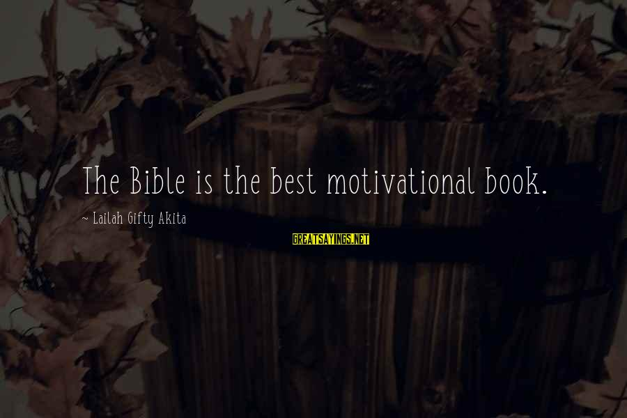 Employee Motivation Sayings By Lailah Gifty Akita: The Bible is the best motivational book.