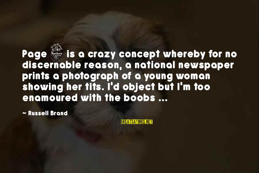 Enamoured Sayings By Russell Brand: Page 3 is a crazy concept whereby for no discernable reason, a national newspaper prints